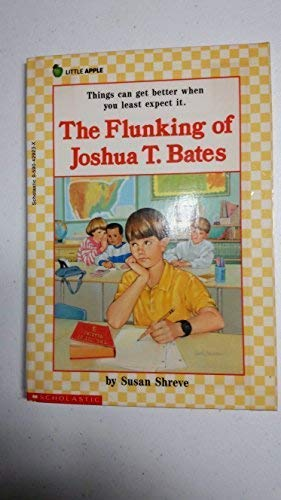 9780590429238: Flunking of Joshua T. Bates