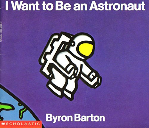 9780590429283: I Want to Be an Astronaut