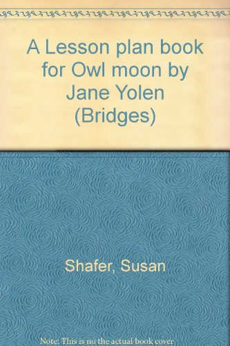 9780590429429: A Lesson plan book for Owl moon by Jane Yolen (Bridges)