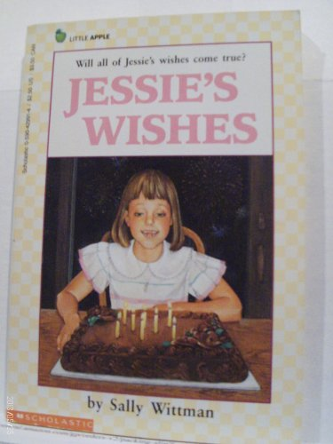 Jessie's Wishes (0590429914) by Sally Wittman