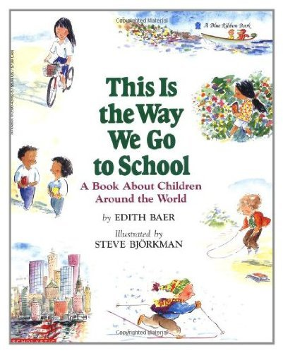 9780590431613: This Is the Way We Go to School: A Book About Children Around the World