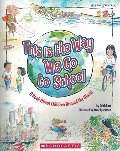 9780590431620: This Is the Way We Go to School: A Book about Children Around the World (Blue Ribbon Book)