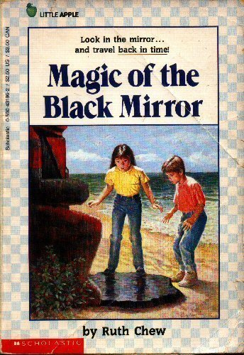 Magic of the Black Mirror (A Little Apple Paperback): Chew, Ruth