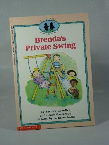 Brenda's Private Swing (School Friends): Bernice Chardiet; Grace MacCarone; Illustrator-G. ...