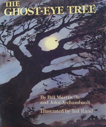 The Ghost-Eye Tree: Jr., Bill Martin;