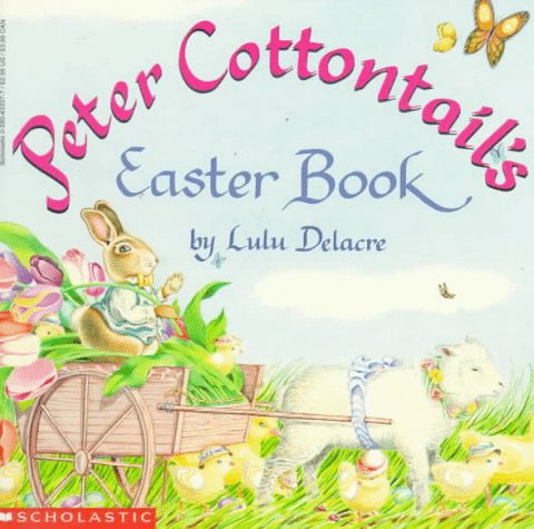 Peter Cottontail's Easter Book: Delacre, Lulu