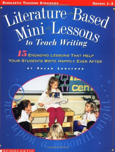 9780590433723: Literature-Based Mini-Lessons To Teach Writing (Grades 1-3)