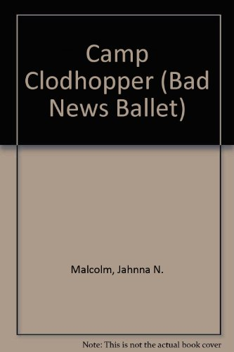 9780590433969: Camp Clodhopper (Bad News Ballet)