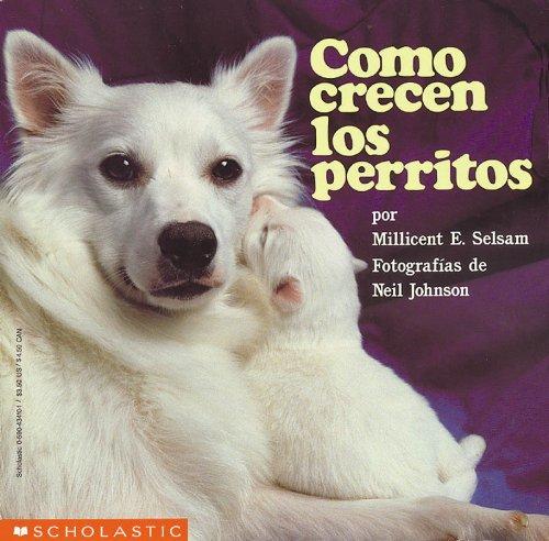 9780590434102: How Puppies Grow (Como Crecen Los P Erritos) = How Puppies Grow