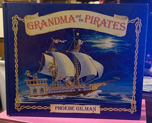 Grandma and the pirates: Gilman, Phoebe