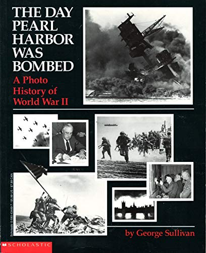 Day Pearl Harbor Was Bombed, The A Photo History of World War II