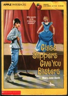 Glass Slippers Give You Blisters (9780590435017) by Mary Jane Auch