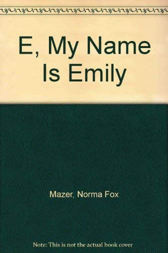 9780590436540: E, My Name Is Emily