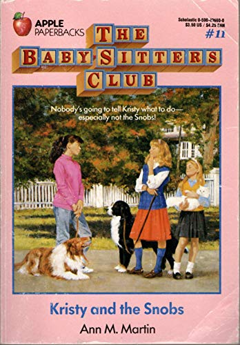 Kristy and the Snobs (The Baby-Sitters Club #11) (0590436600) by Ann M. Martin