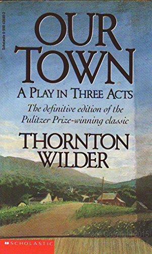 Our Town: Thornton Wilder