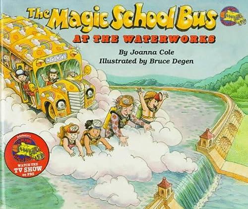 9780590437394: At The Waterworks (Magic School Bus)