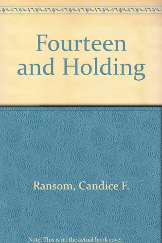 Fourteen and Holding: Candice F. Ransom
