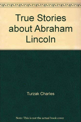 9780590437547: True Stories about Abraham Lincoln