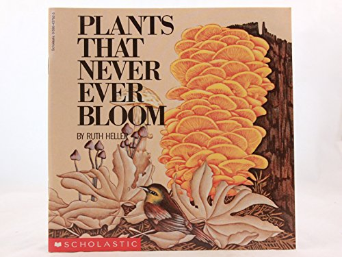 9780590437622: Plants That Never Ever Bloom