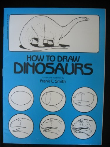How to Draw Dinosaurs: Smith, Frank C.