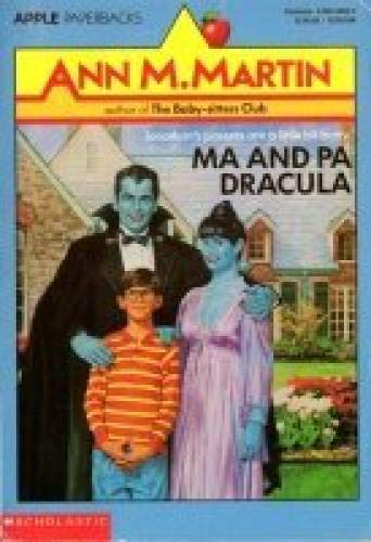 Ma and Pa Dracula (Apple Paperbacks) (059043828X) by Ann M. Martin