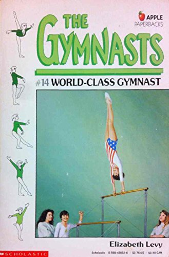 9780590438322: World Class Gymnast (The Gymnasts)
