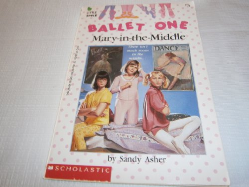Mary in the Middle (Ballet One #3): Asher, Sandy