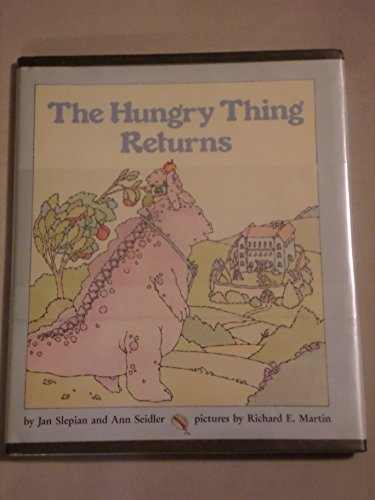 The Hungry Thing Returns: Slepian, Jan & Seidler, Ann, Illustrated by Martin, Richard E.
