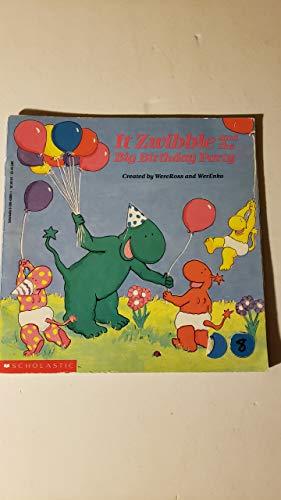 It Zwibble and the Big Birthday Party: Lisa Werenko