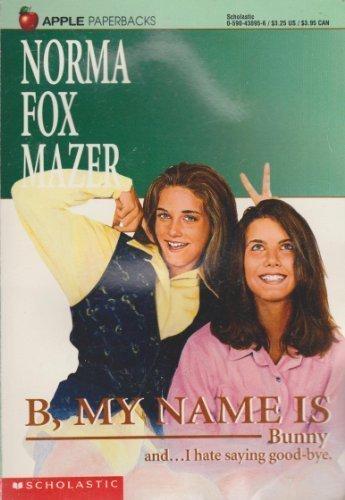 9780590438957: B, My Names Is Bunny