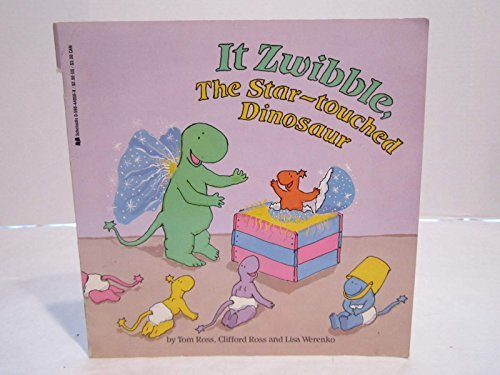 It Zwibble, the Star-Touched Dinosaur: Lisa V. Werenko
