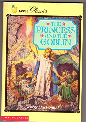 The Princess and the Goblin (Apple Classics): MacDonald, George