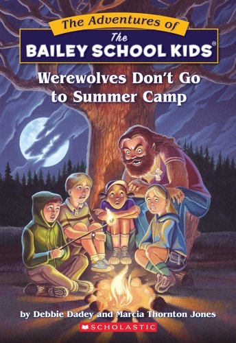 Werewolves Don't Go to Summer Camp (Bailey School Kids #2): Dadey, Debbie; Jones, Marcia ...