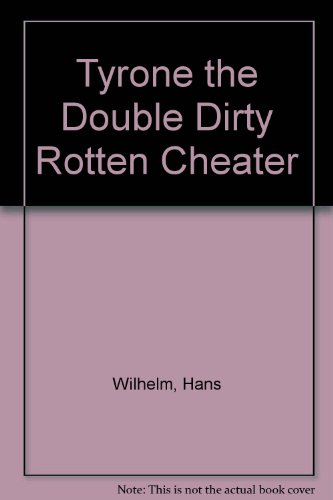 Tyrone the Double Dirty Rotten Cheater: Hans Wilhelm