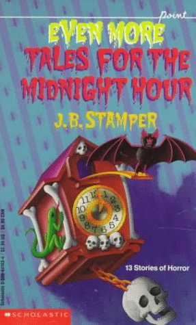 Even More Tales for the Midnight Hour (Point): Judith Bauer Stamper