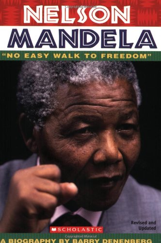 Nelson Mandela: No Easy Walk To Freedom: Denenberg, Barry