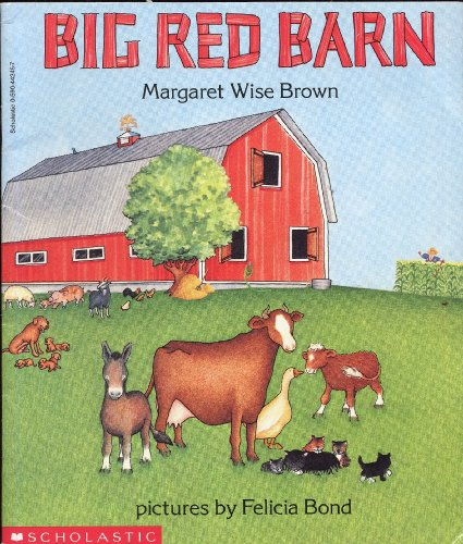 9780590442459: BIG RED BARN by Margaret Wise Brown, pictures by Felicia Bond (1990 Softcover 8 x 9.5 inches, 32 pages. Scholastic Press edition)