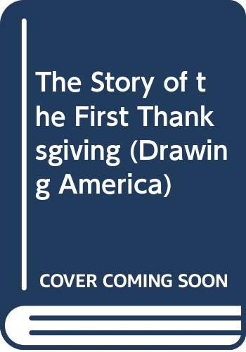 The Story of the First Thanksgiving (Drawing America) (0590443747) by Elaine Raphael; Don Bolognese