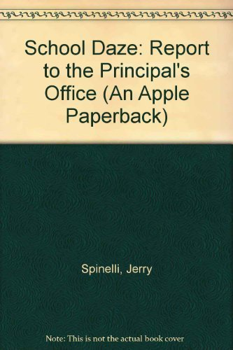 9780590444026: Report to the Principal's Office (Spinelli, Jerry. School Daze.)