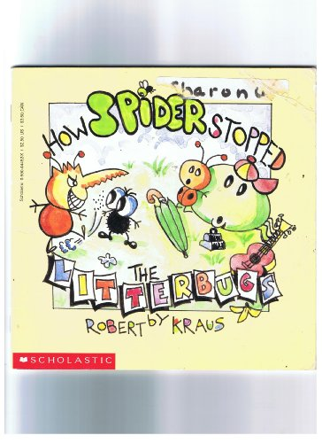 How Spider Stopped the Litterbugs: Robert Kraus