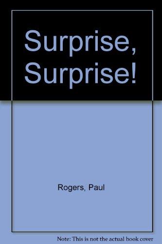 Surprise, Surprise!: Paul Rogers; Illustrator-Sian Tucker