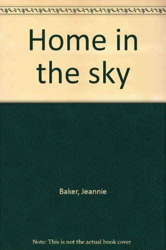 Home in the sky: Baker, Jeannie