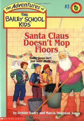 9780590444774: Santa Claus Doesn't Mop Floors (Bailey School Kids #3)