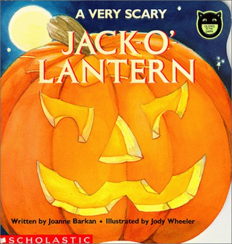 A Very Scary Jack-O'-Lantern (Glows in the Dark): Barkan, Joanne