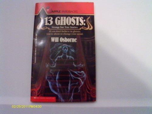 9780590445115: 13 Ghosts: Strange but True Stories