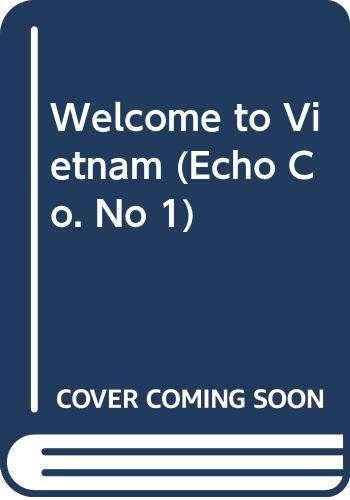 9780590445917: Welcome to Vietnam (Echo Co. No 1)