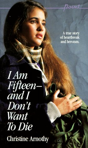9780590446303: I Am Fifteen--and I Don't Want To Die