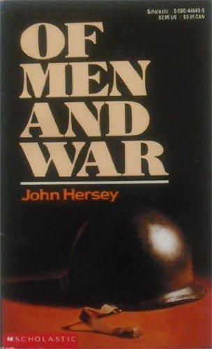 Of Men and War: John Hersey