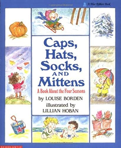 9780590448727: A Book About The Four Seasons Caps, Hats, Socks, and Mittens
