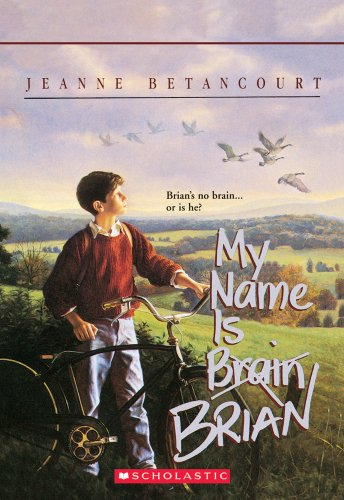 My Name Is Brain Brian (Apple Paperbacks) (0590449222) by Jeanne Betancourt